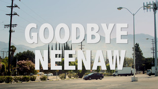 Goodbye Neenaw